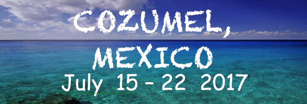 Cozumel July 15-22 2017 Banner